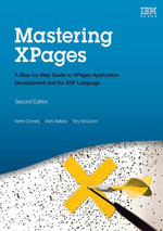 Mastering XPages : A Step-by-Step Guide to XPages Application Development and the XSP Language - Martin Donnelly