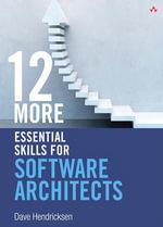 12 More Essential Skills for Software Architects - Dave Hendricksen