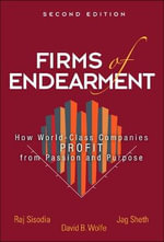Firms of Endearment : How World-Class Companies Profit from Passion and Purpose - Jagdish N. Sheth