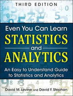 Even You Can Learn Statistics and Analytics : An Easy to Understand Guide to Statistics and Analytics - David M. Levine