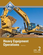 Heavy Equipment Operations Level 2 Trainee Guide - NCCER