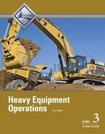 Heavy Equipment Operations Level 3 Trainee Guide : Level 1 Diploma in Plastering - NCCER