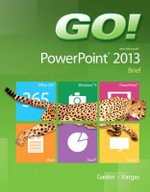 Go! with Microsoft PowerPoint 2013 Brief - Shelley Gaskin
