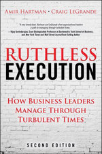 Ruthless Execution : How Business Leaders Manage Through Turbulent Times - Amir Hartman