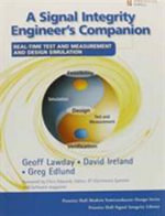 A Signal Integrity Engineer's Companion : Real-time Test and Measurement and Design Simulation - Geoff Lawday