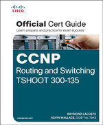 CCNP Routing and Switching TSHOOT 300-135 Official Cert Guide - Raymond Lacoste