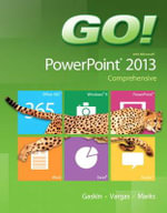 Go! with Microsoft PowerPoint 2013 Comprehensive - Shelley Gaskin