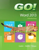 Go! with Microsoft Word 2013 Introductory - Shelley Gaskin