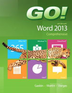 Go! with Microsoft Word 2013 Comprehensive - Shelley Gaskin