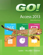 Go! with Microsoft Access 2013 Introductory - Shelley Gaskin