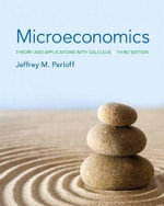 Microeconomics with MyEconLab Package : Theory and Applications with Calculus - Jeffrey M Perloff