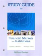 Study Guide for Financial Markets and Institutions - Frederic S. Mishkin