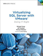 Virtualizing SQL Server with VMware : Doing IT Right - Michael Corey