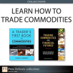 Learn How to Trade Commodities (Collection) - George Kleinman