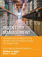 The Definitive Guide to Inventory Management : Principles and Strategies for the Efficient Flow of Inventory across the Supply Chain - CSCMP