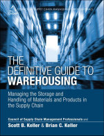 The Definitive Guide to Warehousing : Managing the Storage and Handling of Materials and Products in the Supply Chain - CSCMP