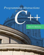 Programming Abstractions in C++ - Eric S. Roberts