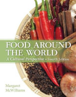 Food Around the World : A Cultural Perspective - Margaret McWilliams
