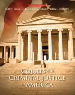 Courts and Criminal Justice in America - Larry J. Siegel