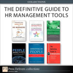 The Definitive Guide to HR Management Tools (Collection) - Alison Davis