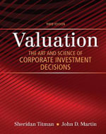 Valuation : The Art and Science of Corporate Investment Decisions - Sheridan J. Titman