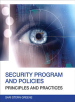 Security Program and Policies : Principles and Practices - Sari Stern Greene