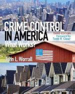 Crime Control in America : What Works? - John L. Worrall