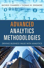 Advanced Analytics Methodologies : Driving Business Value with Big Data - Michele Chambers