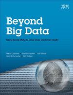 Beyond Big Data : Using Social MDM to Drive Deep Customer Insight - Martin Oberhofer