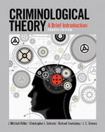 Criminological Theory : A Brief Introduction - J.Mitchell Miller