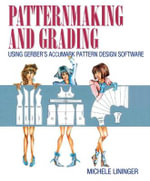 Patternmaking and Grading Using Gerber's Accumark Pattern Design Software - Michele Lininger