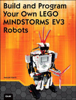 Build and Program Your Own LEGO Mindstorms EV3 Robots - Marziah Karch