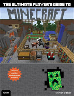 Ultimate Player's Guide to Minecraft, The - Stephen O'Brien
