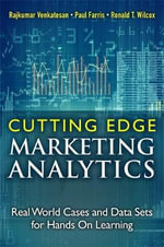 Cutting Edge Marketing Analytics : Real World Cases and Data Sets for Hands On Learning - Rajkumar Venkatesan