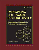 Improving Software Productivity : Quantitative Methods in Software Management - W.Jensen Randall