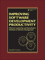 Improving Software Development Productivity : Effective Leadership and Quantitative Methods in Software Management - Randall W. Jensen