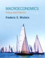 Macroeconomics with MyEconLab Access Card Package : Policy and Practice - Frederic S Mishkin