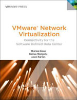 VMware Network Virtualization : Connectivity for the Software Designed Data Center - Thomas Kraus