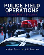 Police Field Operations : Theory Meets Practice - Michael Birzer