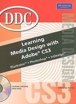 Learning Media Design with Adobe CS3 : Illustrator, Photshop, InDesign - Catherine Skintik