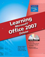 DDC Learning Microsoft Office 2007 Softcover Deluxe Edition - Suzanne Weixel