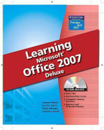 Learning Microsoft Office 2007 Deluxe - Suzanne Weixel