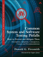 Common System and Software Testing Pitfalls : How to Prevent and Mitigate Them: Descriptions, Symptoms, Consequences, Causes, and Recommendations - Donald G. Firesmith