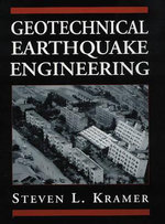 Geotechnical Earthquake Engineering : Prentice-Hall Civil Engineering & Engineering Mechanics Series - Steven L. Kramer