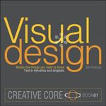 Visual Design : Ninety-five things you need to know. Told in Helvetica and Dingbats. - Jim Krause