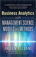 Business Analytics with Management Science Models and Methods - Arben Asllani
