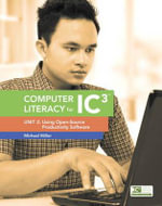 Computer Literacy for IC3 : Unit 2: Using Open-Source Productivity Software - Michael Miller