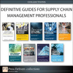 Defintive Guides for Supply Chain Management Professionals (Collection) - Robert Frankel