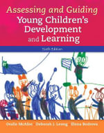 Assessing and Guiding Young Children's Development and Learning - Oralie McAfee