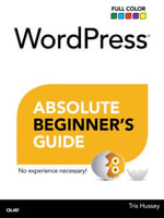 WordPress Absolute Beginner's Guide - Tris Hussey